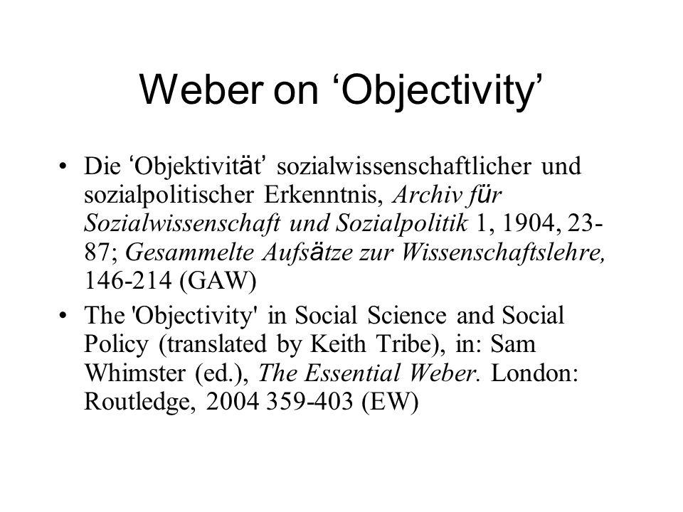 Weber on Objectivity Die Objektivit ä t sozialwissenschaftlicher und sozialpolitischer Erkenntnis, Archiv f ü r Sozialwissenschaft und Sozialpolitik 1