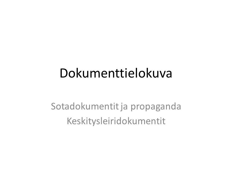 Dokumenttielokuva Sotadokumentit ja propaganda Keskitysleiridokumentit