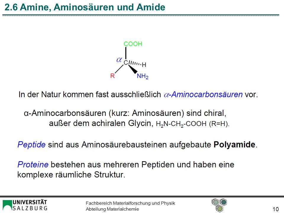Fachbereich Materialforschung und Physik Abteilung Materialchemie 10 2.6 Amine, Aminosäuren und Amide