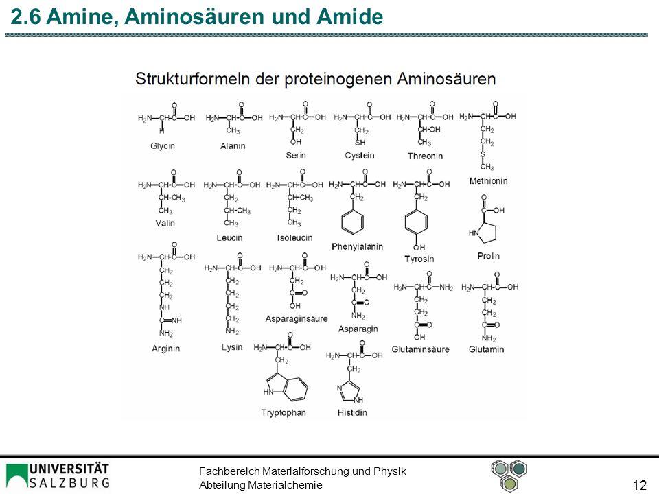 Fachbereich Materialforschung und Physik Abteilung Materialchemie 12 2.6 Amine, Aminosäuren und Amide