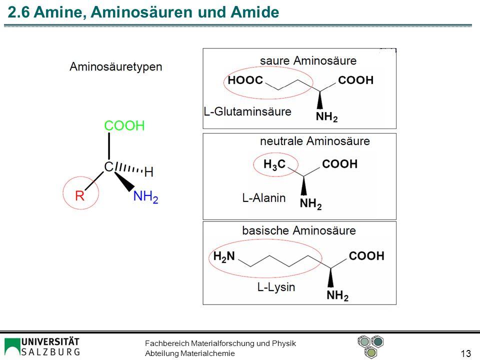 Fachbereich Materialforschung und Physik Abteilung Materialchemie 13 2.6 Amine, Aminosäuren und Amide