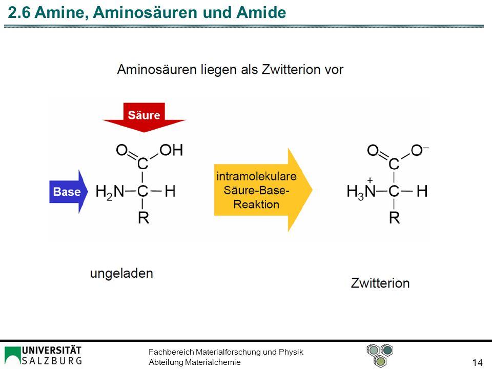 Fachbereich Materialforschung und Physik Abteilung Materialchemie 14 2.6 Amine, Aminosäuren und Amide
