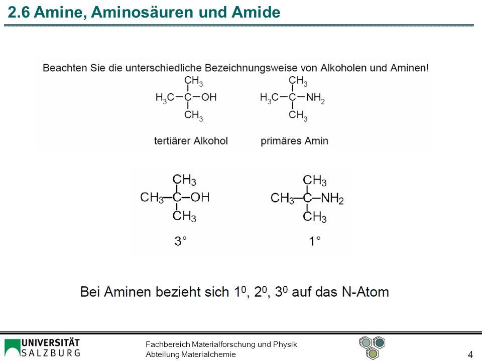 Fachbereich Materialforschung und Physik Abteilung Materialchemie 15 2.6 Amine, Aminosäuren und Amide
