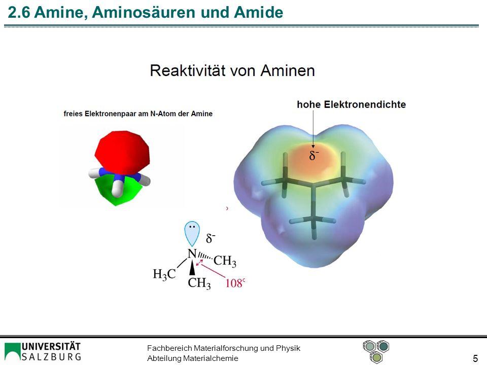 Fachbereich Materialforschung und Physik Abteilung Materialchemie 6 2.6 Amine, Aminosäuren und Amide