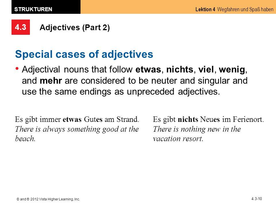 4.3 Lektion 4 Wegfahren und Spaß haben STRUKTUREN © and ® 2012 Vista Higher Learning, Inc. 4.3-10 Adjectives (Part 2) Special cases of adjectives Adje