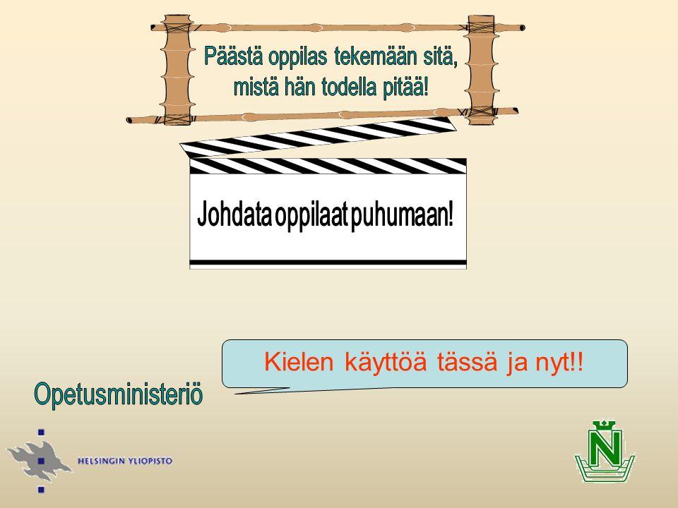 Kielen käyttöä tässä ja nyt!!
