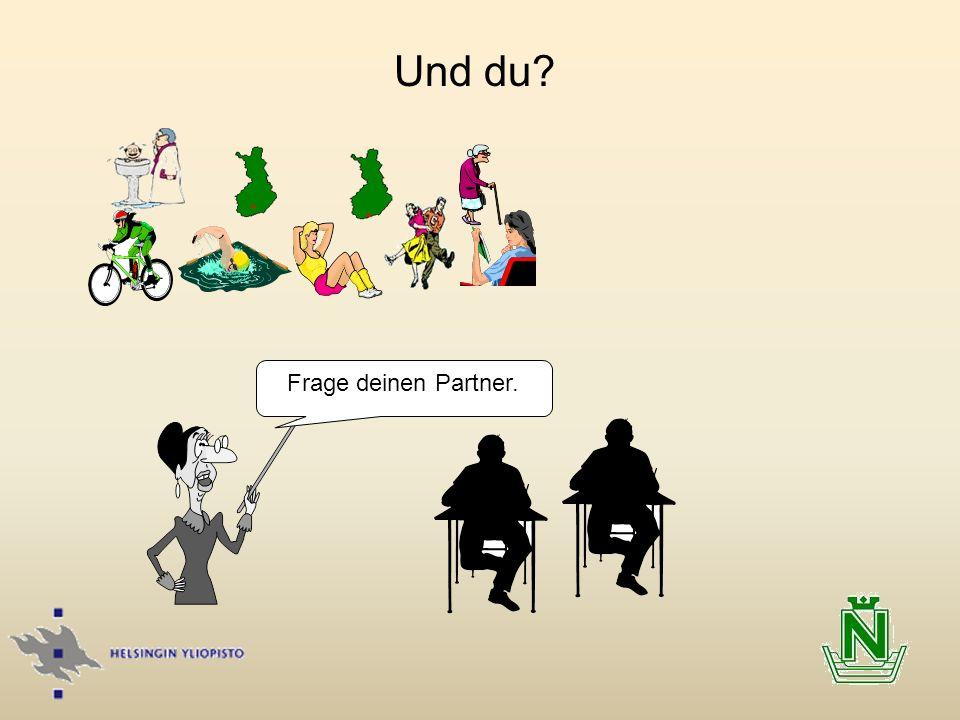 Frage deinen Partner. Und du?