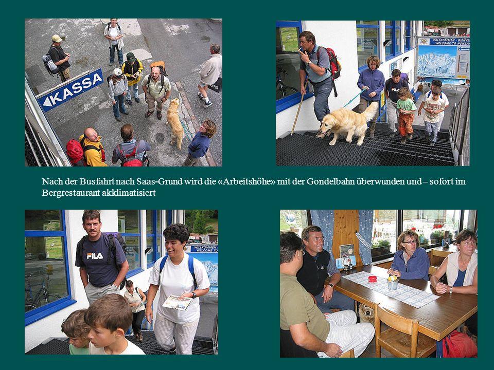 Nach der Busfahrt nach Saas-Grund wird die «Arbeitshöhe» mit der Gondelbahn überwunden und – sofort im Bergrestaurant akklimatisiert