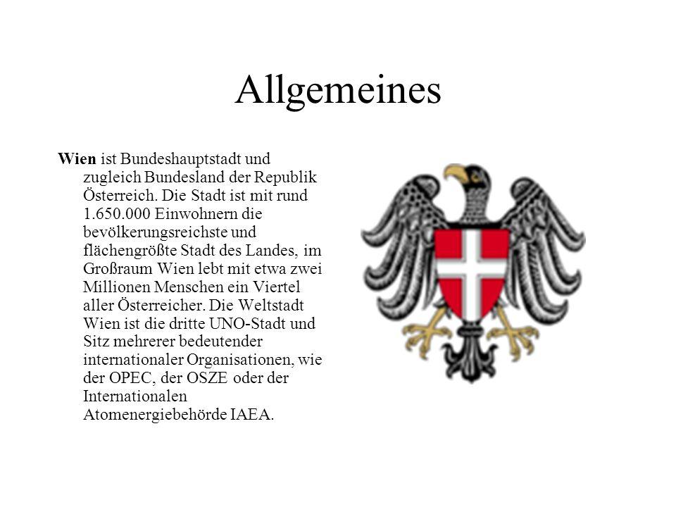 Allgemeines Wien ist Bundeshauptstadt und zugleich Bundesland der Republik Österreich.