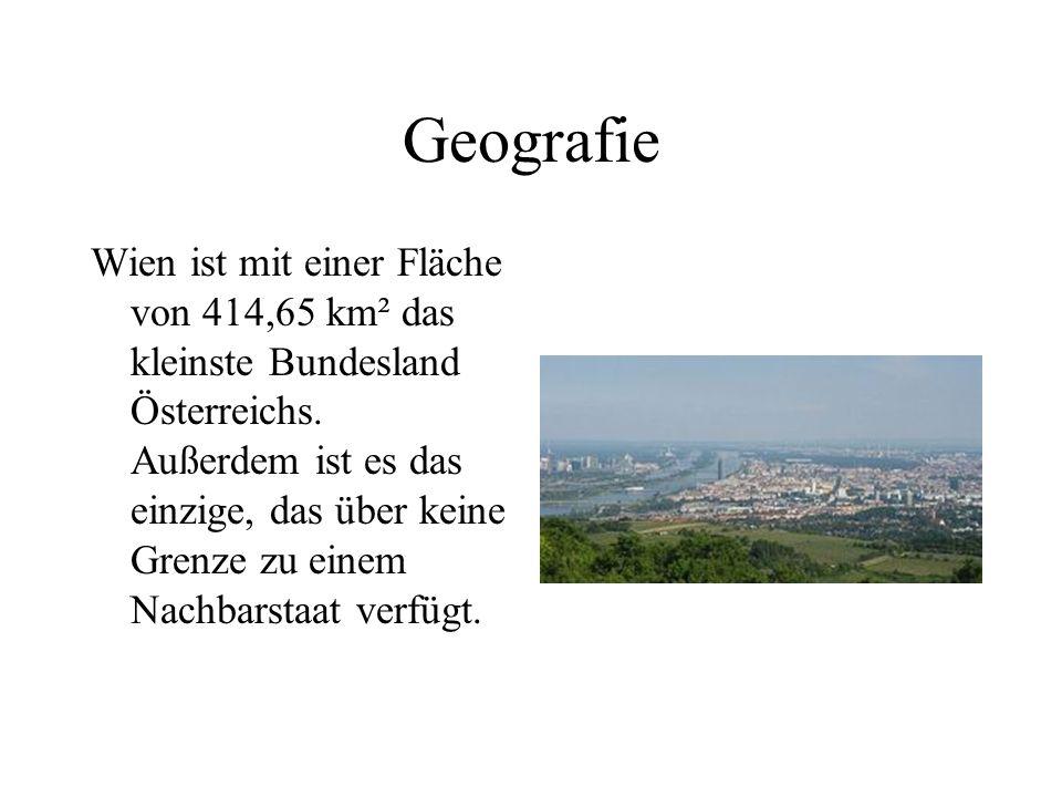 Geografie Wien ist mit einer Fläche von 414,65 km² das kleinste Bundesland Österreichs.