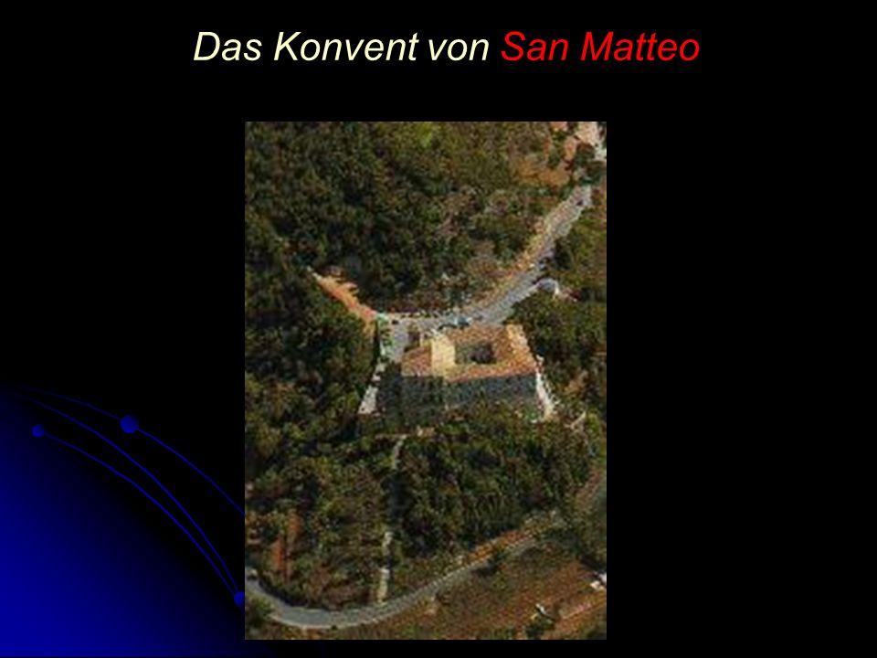 Das Konvent von San Matteo