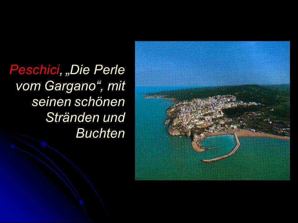 Peschici, Die Perle vom Gargano, mit seinen schönen Stränden und Buchten