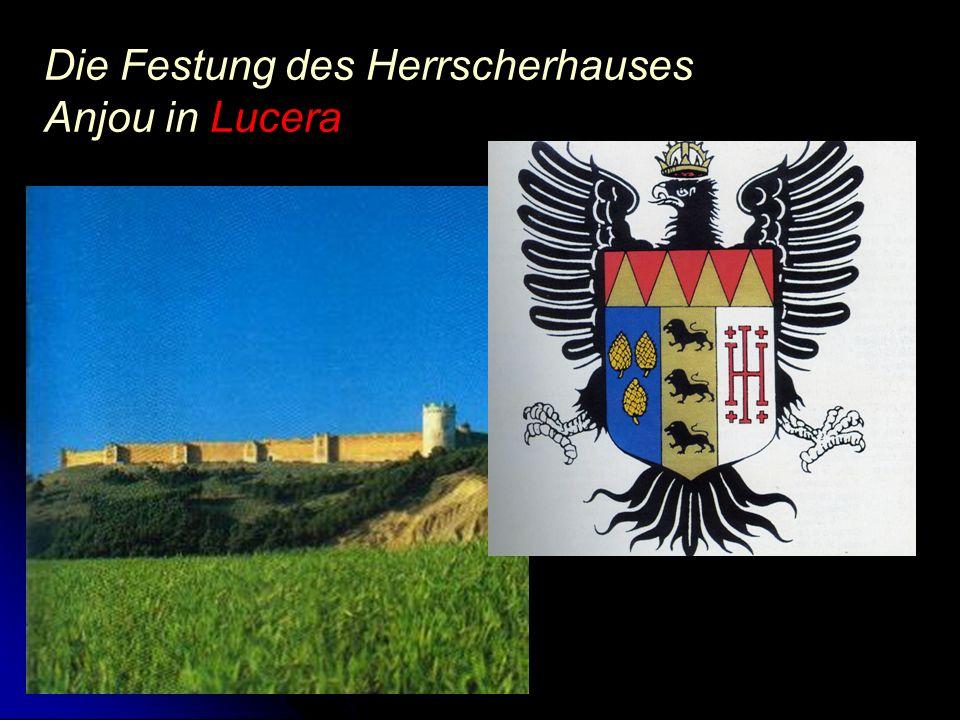 Die Festung des Herrscherhauses Anjou in Lucera
