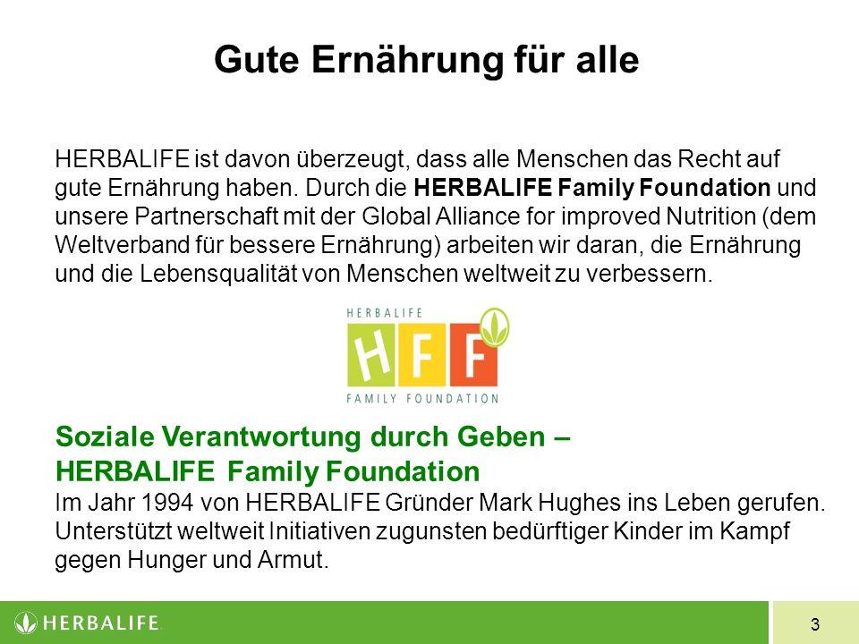 3 Gute Ernährung für alle HERBALIFE ist davon überzeugt, dass alle Menschen das Recht auf gute Ernährung haben.