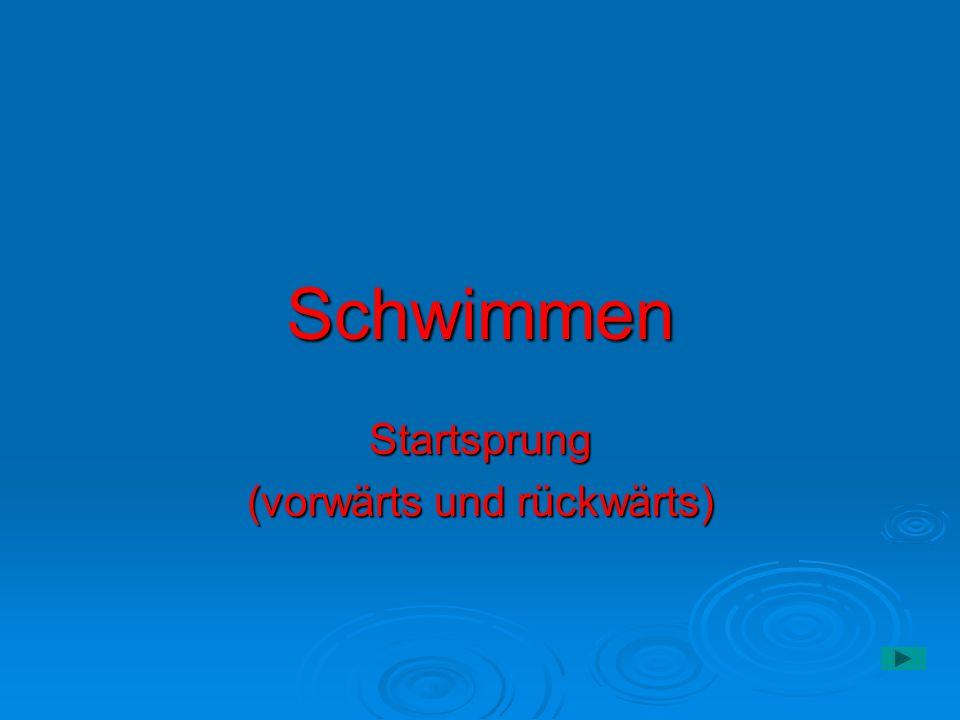 Schwimmen Startsprung (vorwärts und rückwärts)