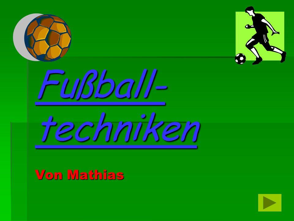 Fußball- techniken Von Mathias