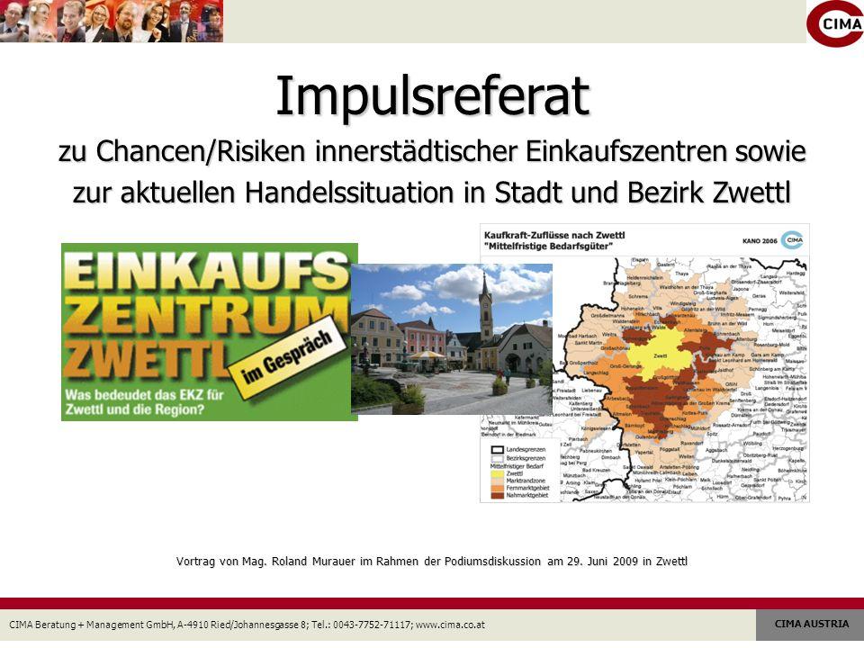 CIMA Beratung + Management GmbH, A-4910 Ried/Johannesgasse 8; Tel.: 0043-7752-71117; www.cima.co.at CIMA AUSTRIA Vielen Dank für Ihre Aufmerksamkeit !