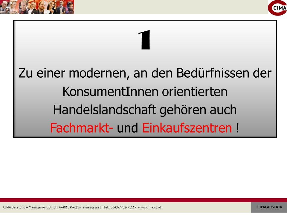 CIMA Beratung + Management GmbH, A-4910 Ried/Johannesgasse 8; Tel.: 0043-7752-71117; www.cima.co.at CIMA AUSTRIA 5 Standortverträgliche City-EKZ müssen eine Reihe von Anforderungen und Rahmenbedingungen erfüllen !