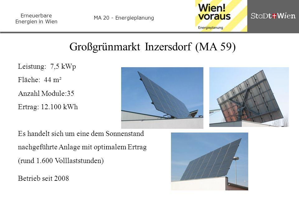 Erneuerbare Energien in Wien MA 20 - Energieplanung Großgrünmarkt Inzersdorf (MA 59) Leistung: 7,5 kWp Fläche: 44 m² Anzahl Module:35 Ertrag: 12.100 k