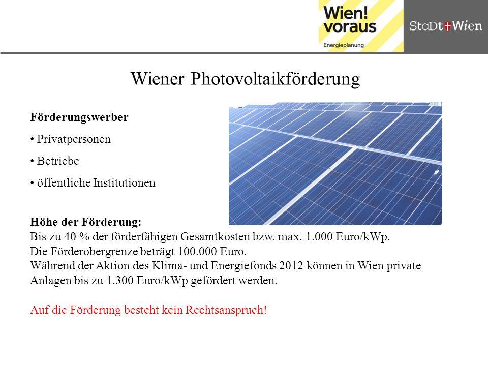 Wiener Photovoltaikförderung Förderungswerber Privatpersonen Betriebe öffentliche Institutionen Höhe der Förderung: Bis zu 40 % der förderfähigen Gesa