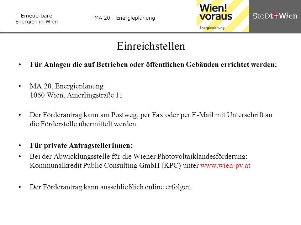 Erneuerbare Energien in Wien MA 20 - Energieplanung Einreichstellen Für Anlagen die auf Betrieben oder öffentlichen Gebäuden errichtet werden: MA 20,