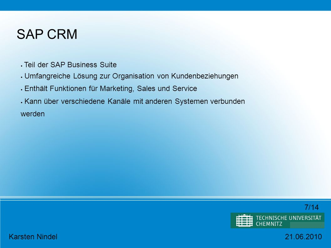 SAP CRM - Marketing Karsten Nindel21.06.2010 Marketing Resource Management Segment und List Management Campaign Management Trade Promotion Management Lead Management Marketing Analytics 8/14