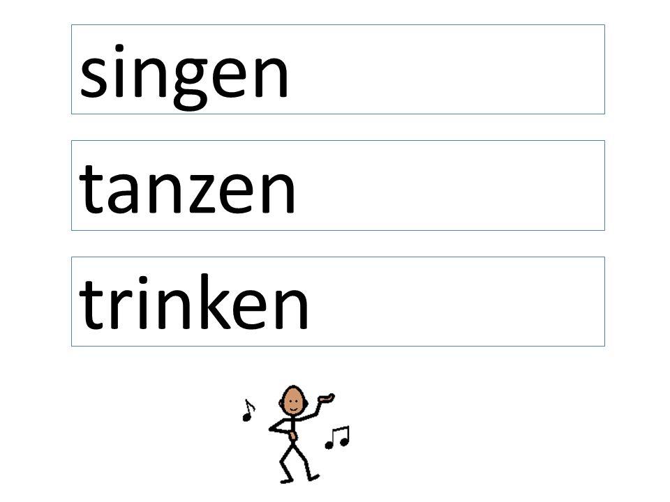 tanzen trinken singen