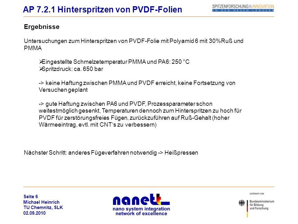 Seite 6 Michael Heinrich TU Chemnitz, SLK 02.09.2010 Ergebnisse Untersuchungen zum Hinterspritzen von PVDF-Folie mit Polyamid 6 mit 30%Ruß und PMMA Ei