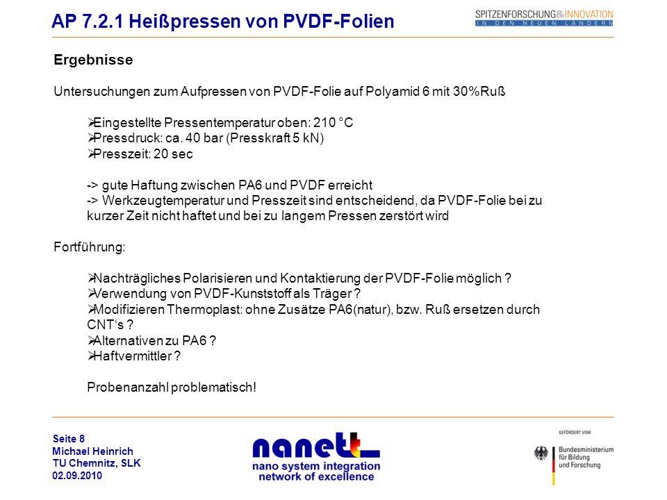 Seite 8 Michael Heinrich TU Chemnitz, SLK 02.09.2010 Ergebnisse Untersuchungen zum Aufpressen von PVDF-Folie auf Polyamid 6 mit 30%Ruß Eingestellte Pr