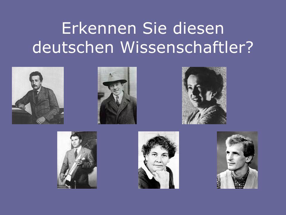 Erkennen Sie diesen deutschen Wissenschaftler?