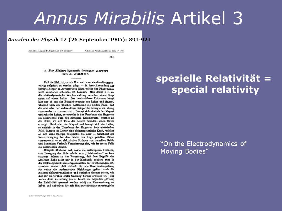 spezielle Relativität = special relativity Annus Mirabilis Artikel 3 On the Electrodynamics of Moving Bodies Annalen der Physik 17 (26 September 1905): 891-921