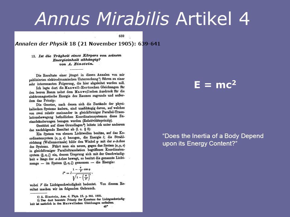Annus Mirabilis Artikel 4 E = mc 2 Does the Inertia of a Body Depend upon its Energy Content? Annalen der Physik 18 (21 November 1905): 639-641