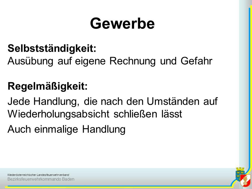 Niederösterreichischer Landesfeuerwehrverband Bezirksfeuerwehrkommando Baden Gewerbe Selbstständigkeit: Ausübung auf eigene Rechnung und Gefahr Regelm