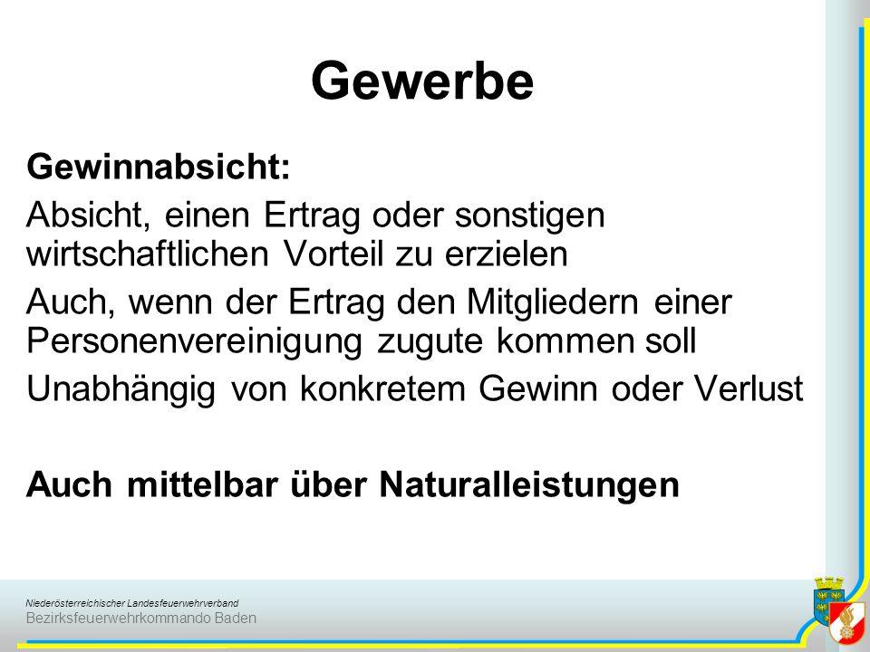 Niederösterreichischer Landesfeuerwehrverband Bezirksfeuerwehrkommando Baden Gewerbe Gewinnabsicht: Absicht, einen Ertrag oder sonstigen wirtschaftlic