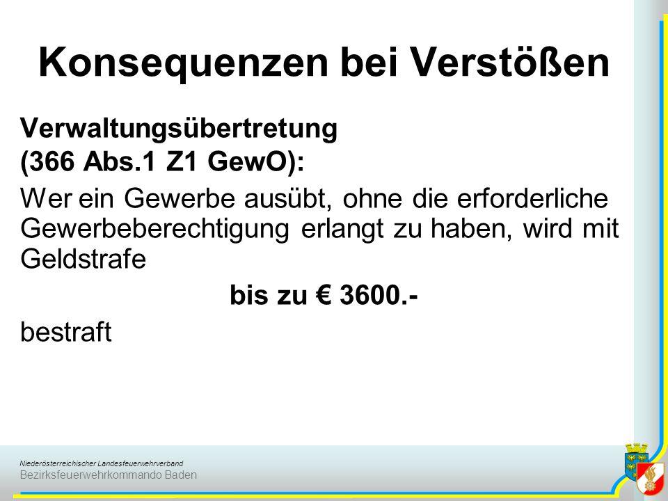 Niederösterreichischer Landesfeuerwehrverband Bezirksfeuerwehrkommando Baden Konsequenzen bei Verstößen Verwaltungsübertretung (366 Abs.1 Z1 GewO): We