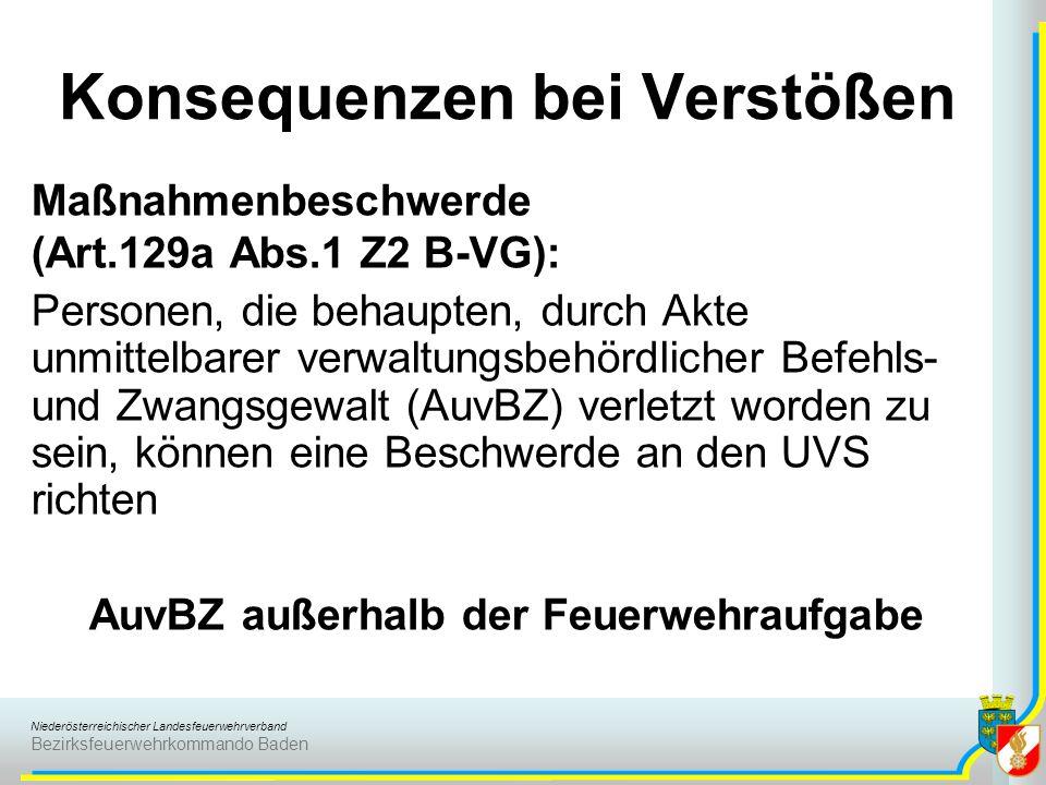Niederösterreichischer Landesfeuerwehrverband Bezirksfeuerwehrkommando Baden Konsequenzen bei Verstößen Maßnahmenbeschwerde (Art.129a Abs.1 Z2 B-VG):
