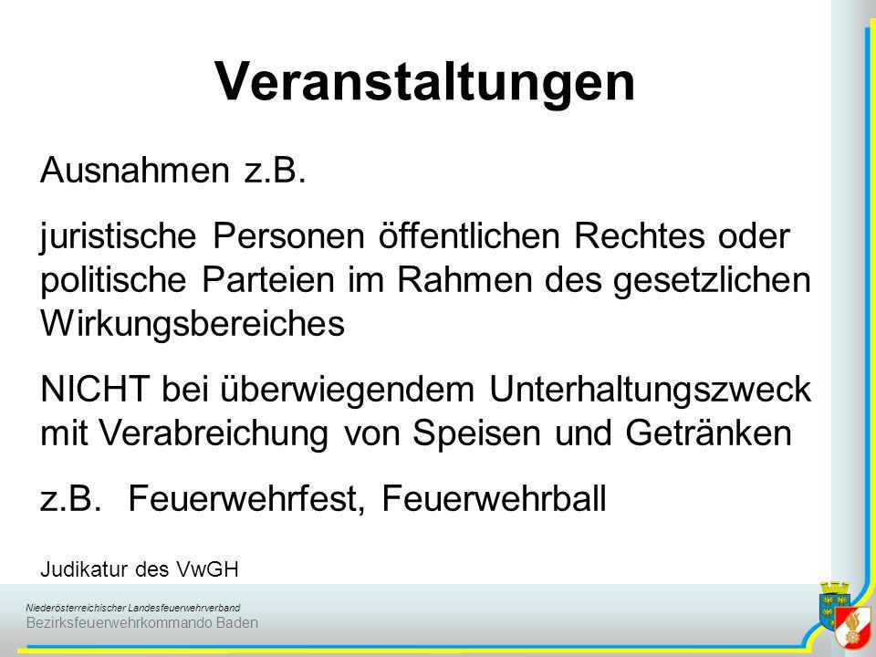 Niederösterreichischer Landesfeuerwehrverband Bezirksfeuerwehrkommando Baden Veranstaltungen Ausnahmen z.B. juristische Personen öffentlichen Rechtes