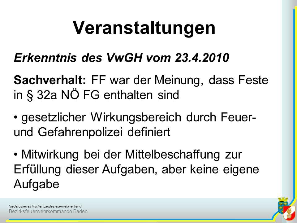 Niederösterreichischer Landesfeuerwehrverband Bezirksfeuerwehrkommando Baden Veranstaltungen Erkenntnis des VwGH vom 23.4.2010 Sachverhalt: FF war der