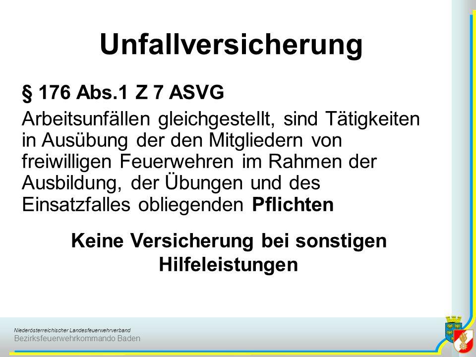 Niederösterreichischer Landesfeuerwehrverband Bezirksfeuerwehrkommando Baden Unfallversicherung § 176 Abs.1 Z 7 ASVG Arbeitsunfällen gleichgestellt, s