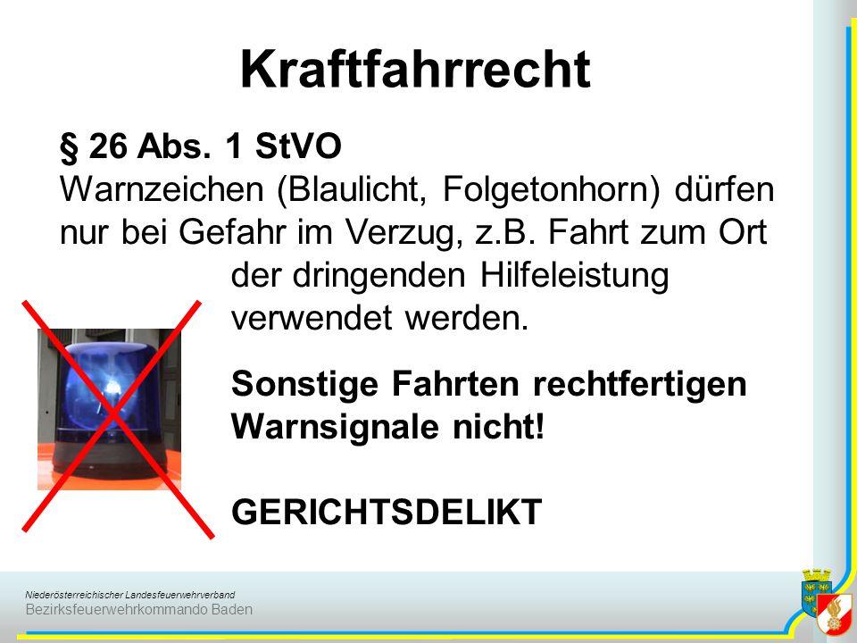 Niederösterreichischer Landesfeuerwehrverband Bezirksfeuerwehrkommando Baden Kraftfahrrecht § 26 Abs. 1 StVO Warnzeichen (Blaulicht, Folgetonhorn) dür