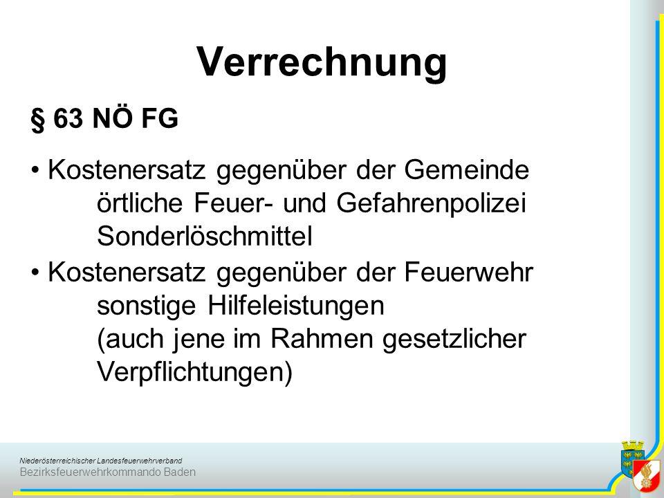 Niederösterreichischer Landesfeuerwehrverband Bezirksfeuerwehrkommando Baden Verrechnung § 63 NÖ FG Kostenersatz gegenüber der Gemeinde örtliche Feuer