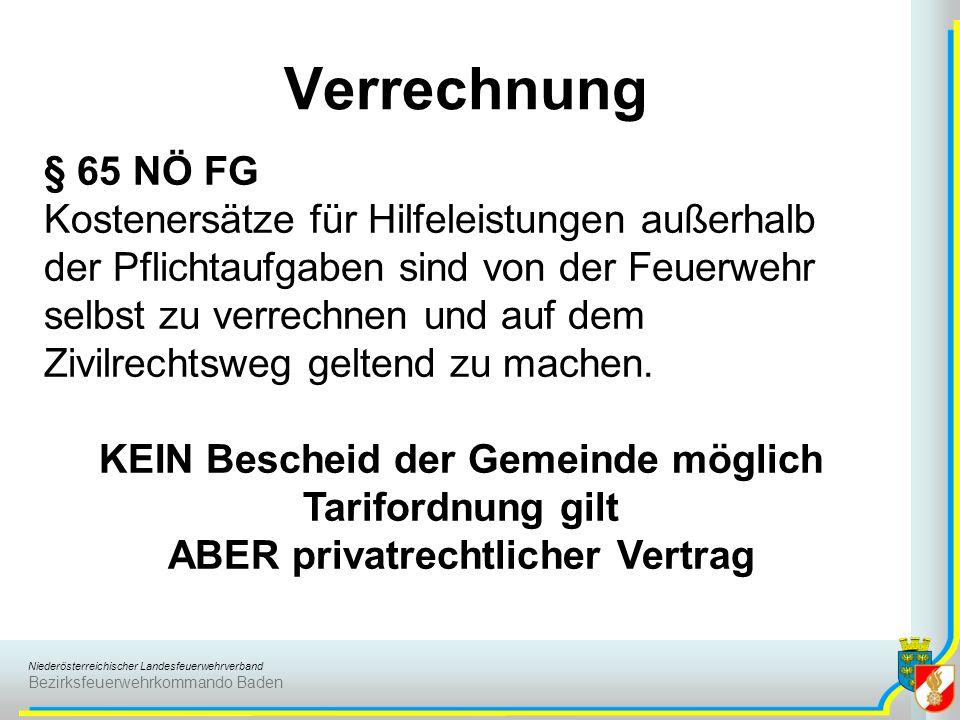 Niederösterreichischer Landesfeuerwehrverband Bezirksfeuerwehrkommando Baden Verrechnung § 65 NÖ FG Kostenersätze für Hilfeleistungen außerhalb der Pf