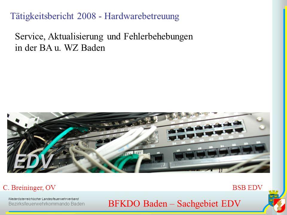 Niederösterreichischer Landesfeuerwehrverband Bezirksfeuerwehrkommando Baden Tätigkeitsbericht 2008 - Hardwarebetreuung BFKDO Baden – Sachgebiet EDV C