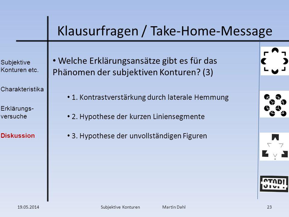 Subjektive Konturen etc. Charakteristika Erklärungs- versuche Diskussion 19.05.201423Subjektive Konturen Martin Dahl Welche Erklärungsansätze gibt es