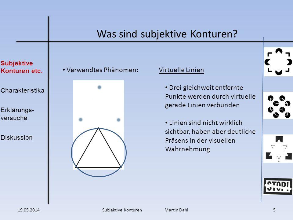 Subjektive Konturen etc. Charakteristika Erklärungs- versuche Diskussion Was sind subjektive Konturen? Verwandtes Phänomen: Virtuelle Linien Drei glei