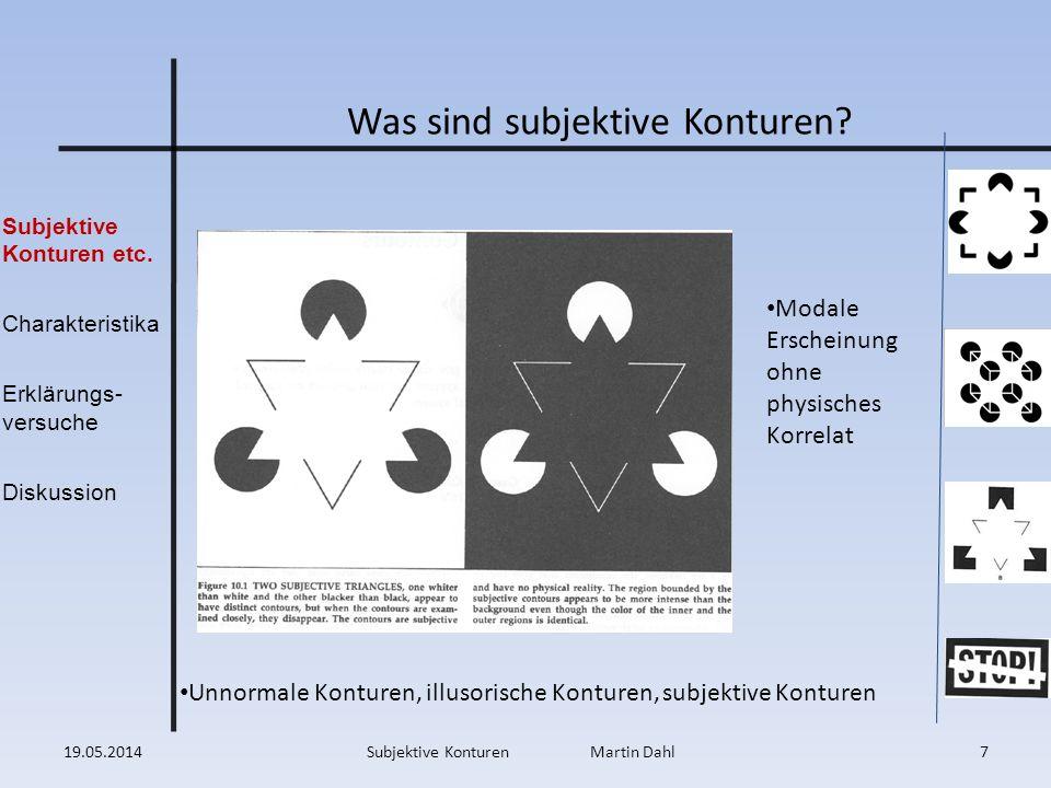 Subjektive Konturen etc. Charakteristika Erklärungs- versuche Diskussion Was sind subjektive Konturen? Unnormale Konturen, illusorische Konturen, subj