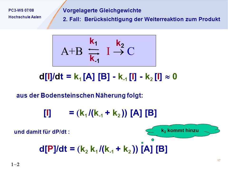 PC3-WS 07/08 Hochschule Aalen 17 Vorgelagerte Gleichgewichte 2.