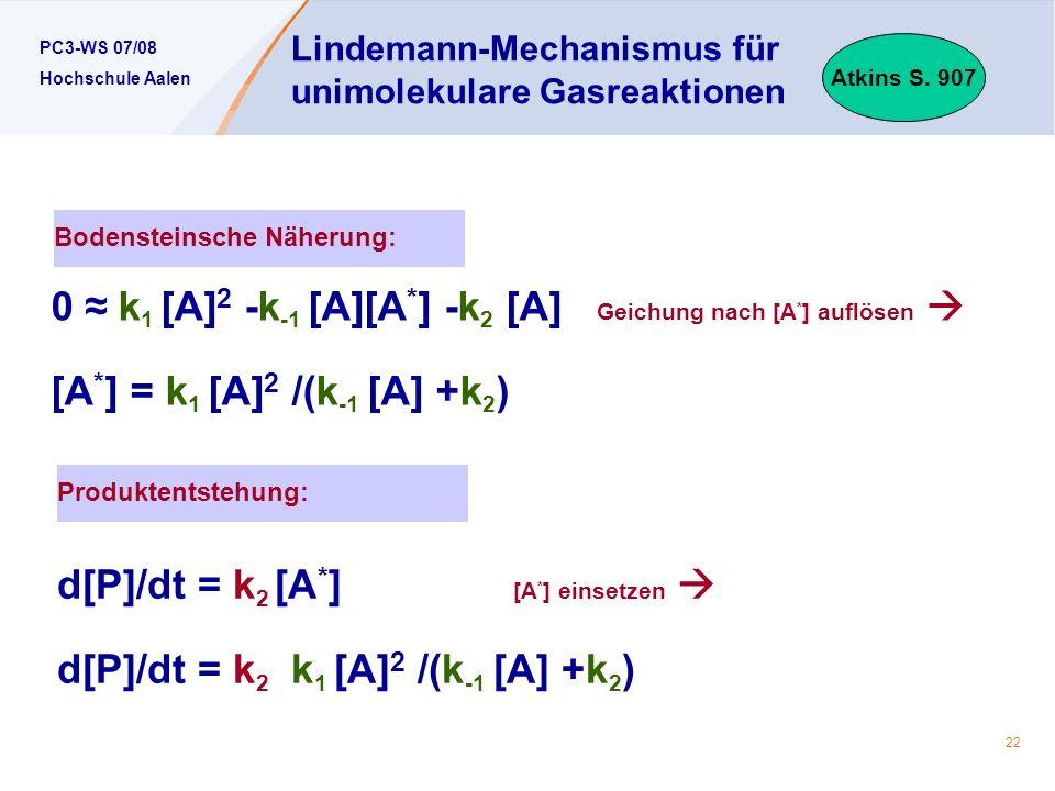 PC3-WS 07/08 Hochschule Aalen 22 Lindemann-Mechanismus für unimolekulare Gasreaktionen Atkins S.