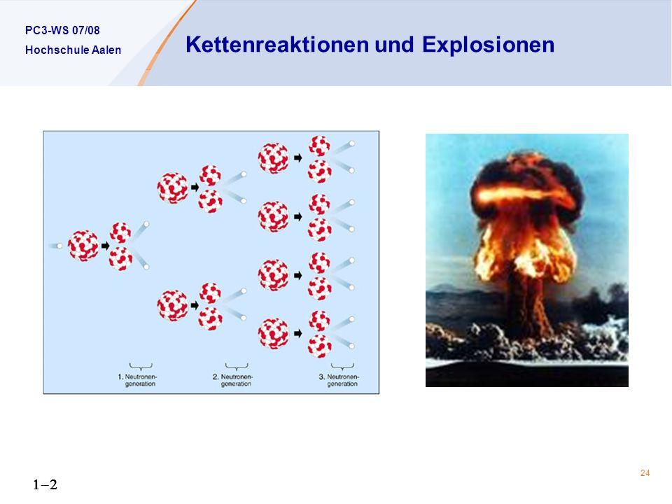 PC3-WS 07/08 Hochschule Aalen 24 Kettenreaktionen und Explosionen