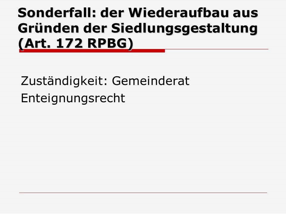 Sonderfall: der Wiederaufbau aus Gründen der Siedlungsgestaltung (Art.